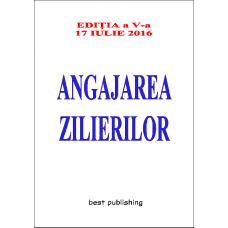 Angajarea zilierilor - ediţia a V-a - 17 iulie 2016