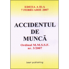Accidentul de munca - editia a II-a - actualizat la 7 februarie 2007