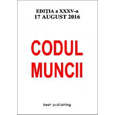 Codul muncii - ediţia a XXXV-a - 17 august 2016