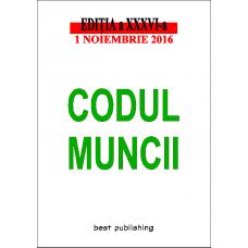 Codul muncii - ediţia a XXXVI-a - 1 noiembrie 2016