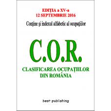 Clasificarea ocupatiilor din Romania - C.O.R. - editia a XV-a - 12 septembrie 2016