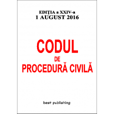 Codul de procedură civilă - ediţia a XXIV-a - 1 august 2016