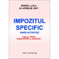 Impozitul specific unor activitati - editia a II-a - actualizata la 24 aprilie 2017