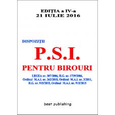 Dispozitii P.S.I. pentru birouri - editia a IV-a - 21 iulie 2016