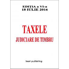 Taxele judiciare de timbru - editia a VI-a - 18 iulie 2016