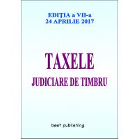 Taxele judiciare de timbru - editia a VII-a - 24 aprilie 2017
