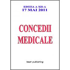 Concedii medicale - editia a XII-a - 17 mai 2011