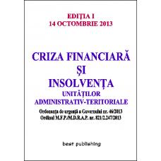 Criza financiară şi insolvenţa unităţilor administrativ-teritoriale - ediţia I - 14 octombrie 2013