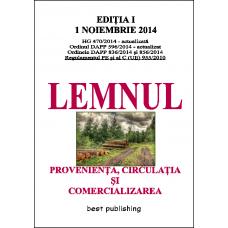 LEMNUL - provenienta, circulatia si comercializarea - editia I - 1 noiembrie 2014