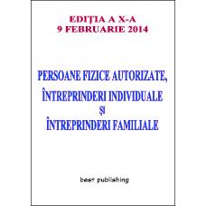 Persoane fizice autorizate, întreprinderi individuale şi întreprinderi familiale - ediţia a X-a - 9 februarie 2014